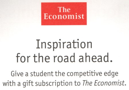 "The text is ""Give the student the competitive edge with a gift subscription to The Economist."""